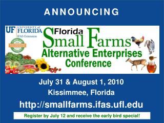 July 31 & August 1, 2010 Kissimmee, Florida http://smallfarms.ifas.ufl.edu