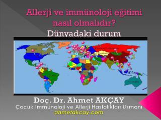 Allerji  ve immünoloji eğitimi nasıl olmalıdır? Dünyadaki durum