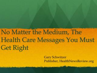 No Matter the Medium, The Health Care Messages You Must Get Right