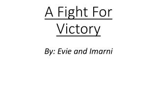 A Fight For Victory