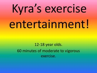Kyra's exercise entertainment!