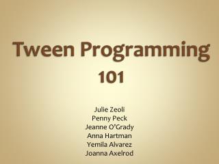 Tween  Programming 101