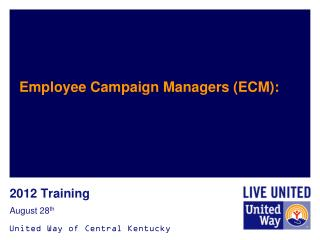 Employee Campaign Managers (ECM):