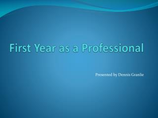 First Year as a Professional