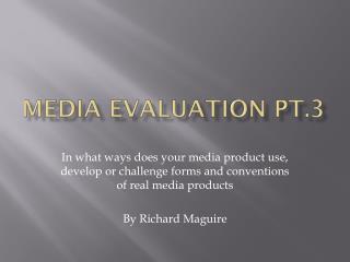 Media  Evaluation pt.3