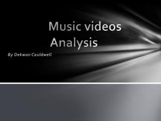 Music videos   Analysis
