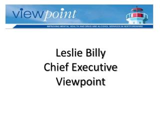 Leslie Billy Chief Executive Viewpoint