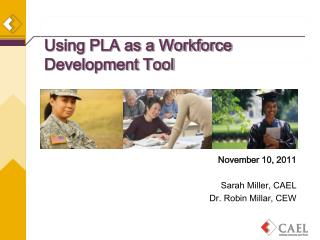 Using PLA as a Workforce Development Tool