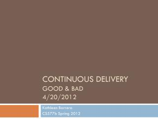 Continuous Delivery good & bad 4/20/2012