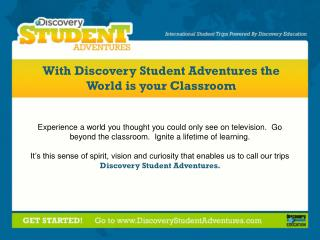 With Discovery Student Adventures the World is your Classroom