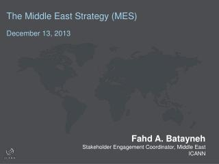 The Middle East Strategy (MES) December 13, 2013