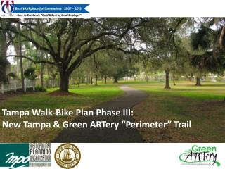 Tampa Walk-Bike Plan  Phase III: New Tampa & Green  ARTery  �Perimeter� Trail