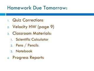 Homework Due Tomorrow: