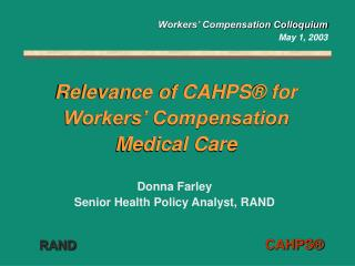 Relevance of CAHPS® for Workers' Compensation Medical Care