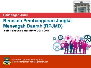 Rencana  Pembangunan  Jangka Menengah  Daerah (RPJMD)