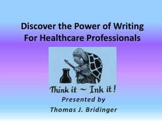 Discover the Power of Writing For Healthcare Professionals