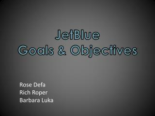 JetBlue  Goals & Objectives