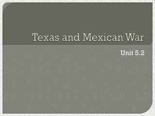 Texas and Mexican War