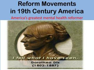 Reform  Movements in  19th Century America