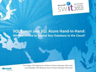 SQL Server and SQL Azure Hand-in-Hand: When and How to Extend Your Database to the Cloud?