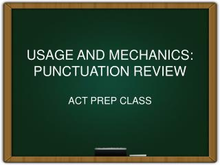 USAGE AND MECHANICS:  PUNCTUATION REVIEW