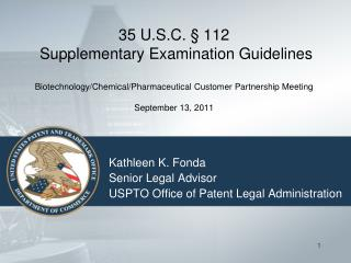 Kathleen K. Fonda Senior Legal Advisor USPTO Office of Patent Legal Administration