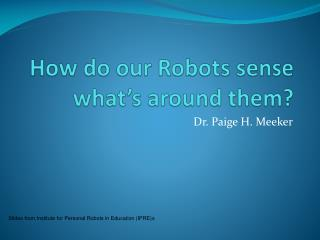 How do our Robots sense what's around them?