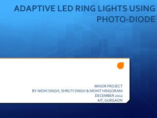 ADAPTIVE LED RING LIGHTS USING PHOTO-DIODE