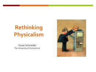 Rethinking  Physicalism