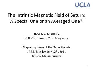 The Intrinsic Magnetic Field of Saturn:  A Special One or an Averaged One?
