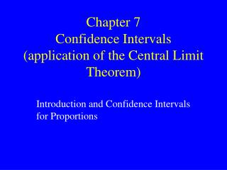 Chapter  7 Confidence Intervals (application of the Central Limit Theorem)