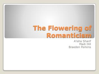 The Flowering of Romanticism