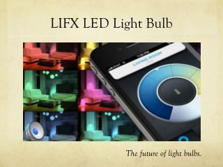 LIFX LED Light Bulb