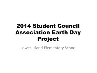 2014 Student Council Association Earth Day Project