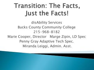 Transition: The Facts, Just the Facts!