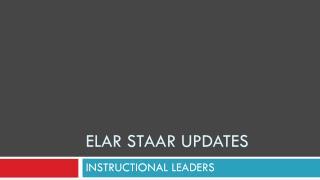ELAR STAAR UPDATES