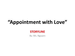 """Appointment with Love"""