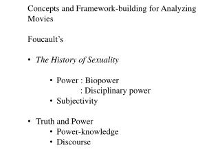Concepts and Framework-building for Analyzing Movies Foucault's The  History of  Sexuality
