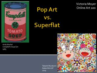 Pop Art  vs.  Superflat