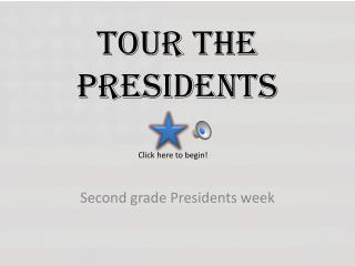 Tour the Presidents