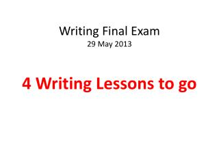 Writing Final Exam 29 May 2013