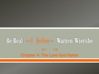 Be Real   --1 John--   Warren  Wiersbe