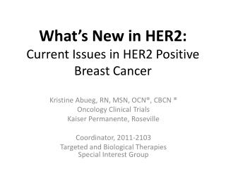 What's New in HER2: Current Issues in HER2 Positive Breast Cancer