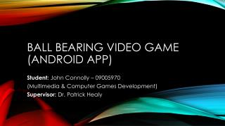 Ball Bearing Video Game (Android App)