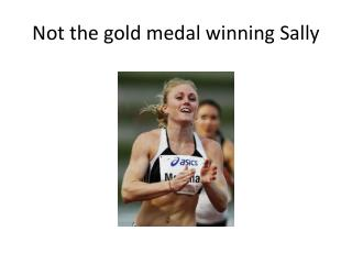 Not the gold medal winning Sally
