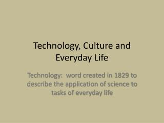 Technology, Culture and Everyday Life