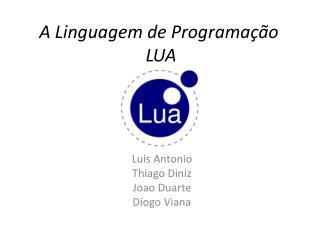 A Linguagem de Programação LUA