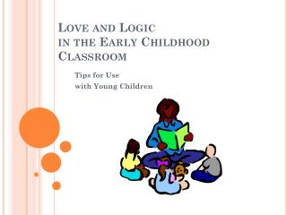 Love and Logic  in the Early Childhood Classroom