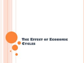 The Effect of Economic Cycles