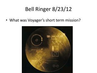 Bell Ringer 8/23/12